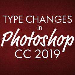 Photoshop CC 2019's Type Changes – Live Type Previews and More